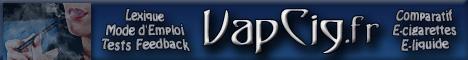VapCig.fr : Blog de Caroline, vapoteuse et testeuse depuis mai 2008. Mode d'emploi, Astuces, Compte-rendus de Tests et Comparatifs concernant les e-cigarettes, atomiseurs, cartomiseurs, batteries, accessoires, e-liquide...